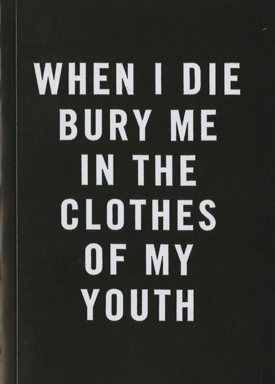 when-i-die-bury-me-in-the-clothes-of-my-youth